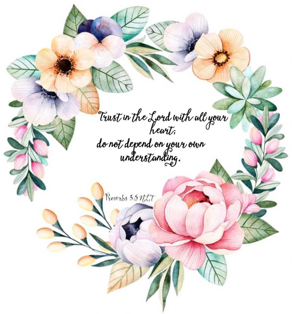 Proverbs 3:5 Trust in the Lord with all your heart